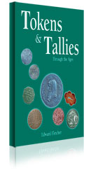 Tokens & Tallies Through the Ages by Ted Fletcher