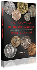 SPINK - COINS OF SCOTLAND, IRELAND AND THE ISLANDS - 2015