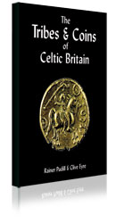 The Tribes & Coins of Celtic Britain by Rainer Pudill & Clive Eyre