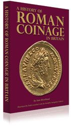 A History of Roman Coinage in Britain by Sam Moorhead