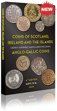 SPINK - COINS OF SCOTLAND, IRELAND AND THE ISLANDS - 2020 **NEW – PRE-ORDER**