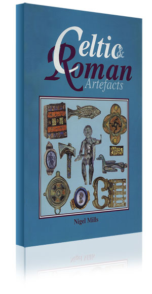 Celtic & Roman Artefacts (inc. price guide) by Nigel Mills