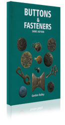 Buttons & Fasteners 500 BC-AD 1840 by Gordon Bailey