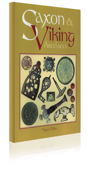 Saxon and Viking Artefacts (inc. price guide) by Nigel Mills