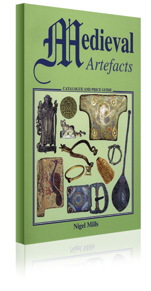 Medieval Artefacts (inc. price guide) by Nigel Mills