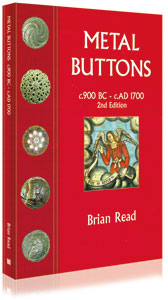 Metal Buttons 900BC - 1700 AD by Brian Read